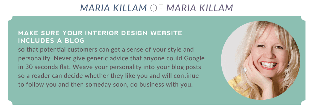 Maria Killam Make Sure Your Interior Design Website Includes A Blog